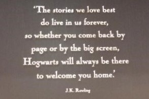 Before making your way into the gift shop, the tour ends on wonderful quote from JK Rowling (PHOTO COURTESY OF MARISA SBLENDORIO)